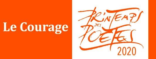 «Le Courage» thème du PRINTEMPS DES POÈTES 2020